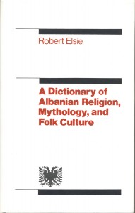 A Dictionary of Albanian Religion, Mythology, and Folk Culture