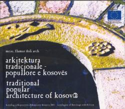 Arkitektura tradicionale - popullore e Kosovës - Traditional popular architecture of Kosova